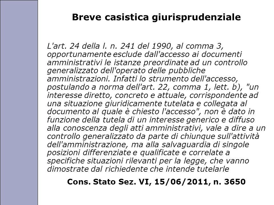 Università degli Studi di Perugia Breve casistica giurisprudenziale L'art. 24 della l. n. 241 del 1990, al comma 3, opportunamente esclude dall'access