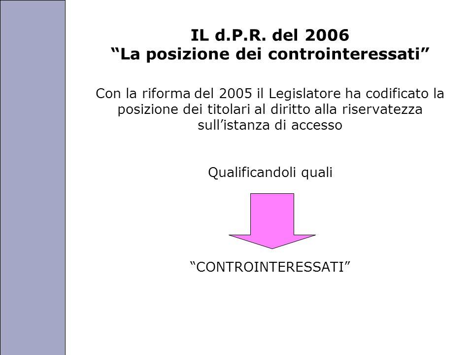 Università degli Studi di Perugia IL d.P.R. del 2006 La posizione dei controinteressati Con la riforma del 2005 il Legislatore ha codificato la posizi