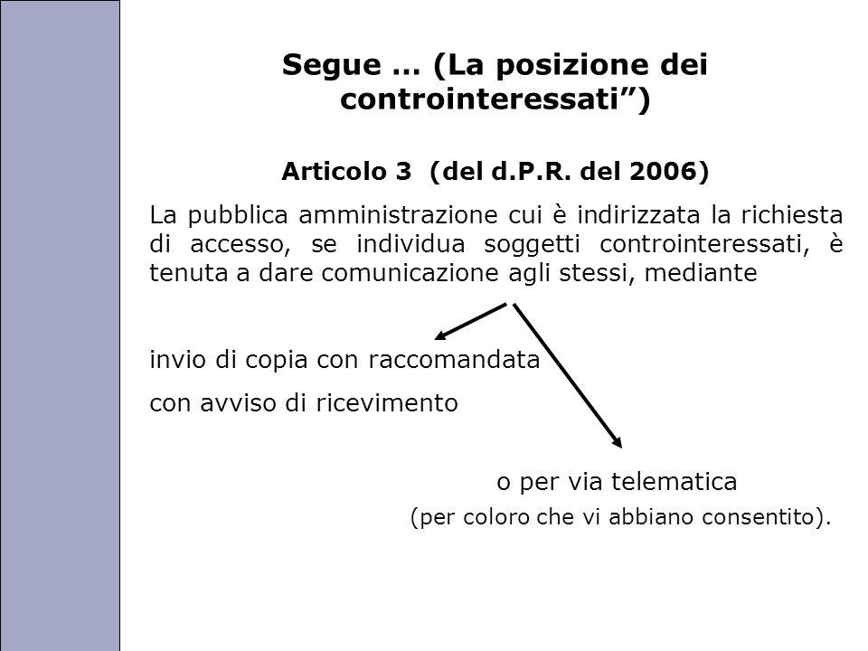 Università degli Studi di Perugia Segue … (La posizione dei controinteressati) Articolo 3 (del d.P.R. del 2006) La pubblica amministrazione cui è indi
