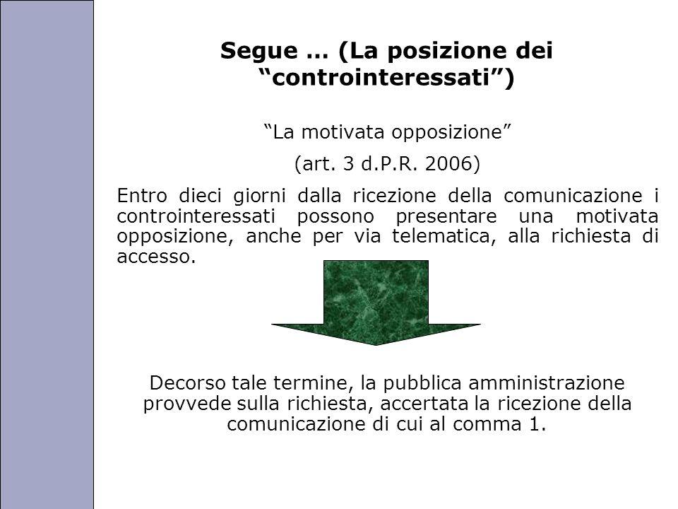 Università degli Studi di Perugia Segue … (La posizione dei controinteressati) La motivata opposizione (art. 3 d.P.R. 2006) Entro dieci giorni dalla r