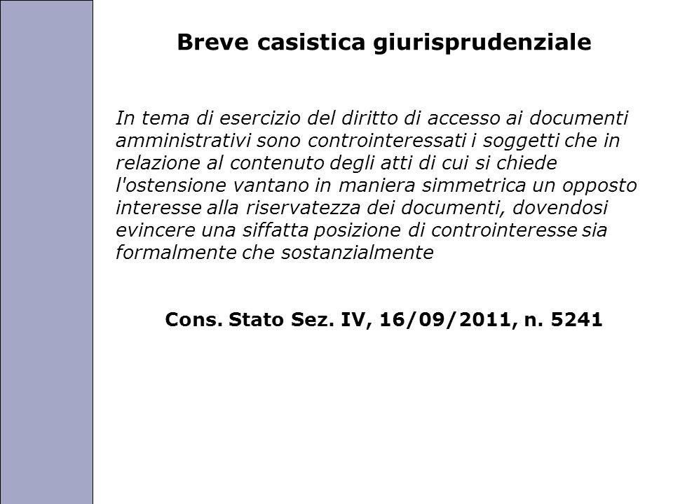 Università degli Studi di Perugia Breve casistica giurisprudenziale In tema di esercizio del diritto di accesso ai documenti amministrativi sono contr