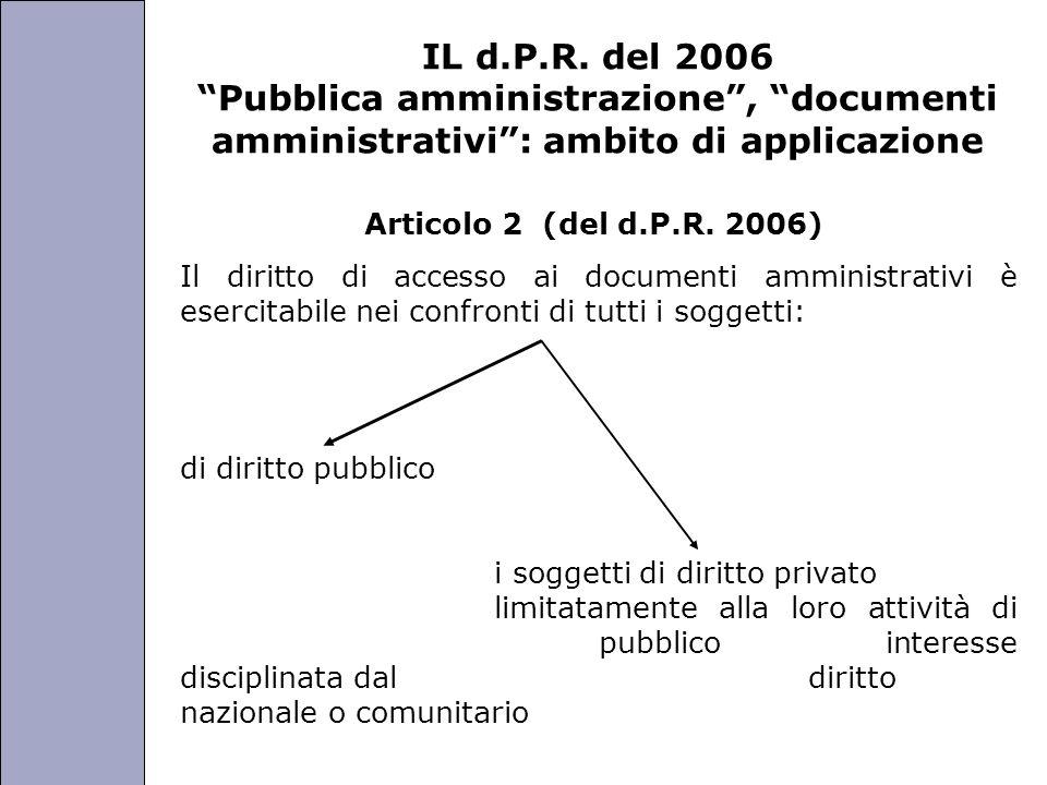 Università degli Studi di Perugia IL d.P.R. del 2006 Pubblica amministrazione, documenti amministrativi: ambito di applicazione Articolo 2 (del d.P.R.