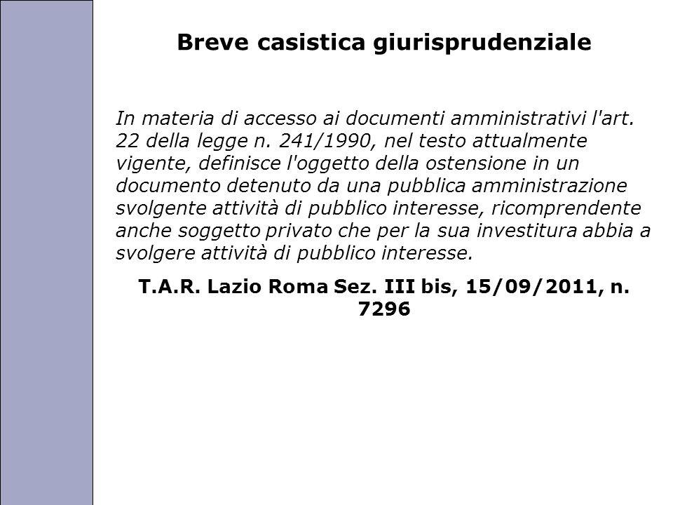 Università degli Studi di Perugia Breve casistica giurisprudenziale In materia di accesso ai documenti amministrativi l'art. 22 della legge n. 241/199