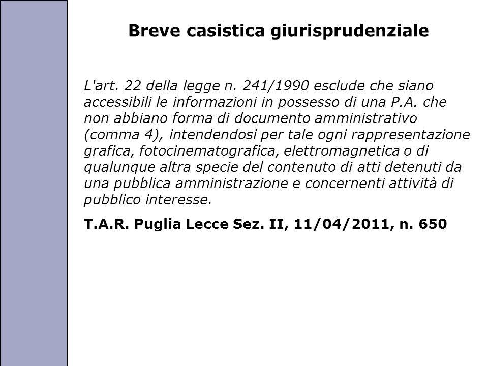 Università degli Studi di Perugia Breve casistica giurisprudenziale L'art. 22 della legge n. 241/1990 esclude che siano accessibili le informazioni in