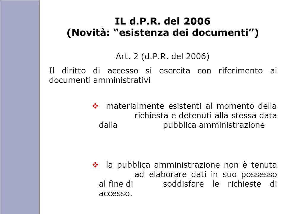 Università degli Studi di Perugia IL d.P.R. del 2006 (Novità: esistenza dei documenti) Art. 2 (d.P.R. del 2006) Il diritto di accesso si esercita con