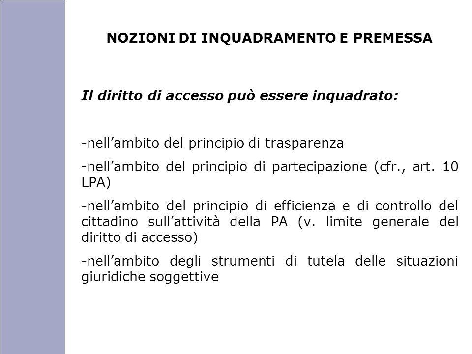 Università degli Studi di Perugia NOZIONI DI INQUADRAMENTO E PREMESSA Il diritto di accesso può essere inquadrato: -nellambito del principio di trasparenza -nellambito del principio di partecipazione (cfr., art.