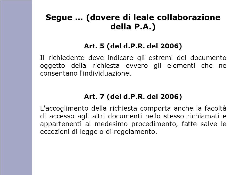 Università degli Studi di Perugia Segue … (dovere di leale collaborazione della P.A.) Art. 5 (del d.P.R. del 2006) Il richiedente deve indicare gli es