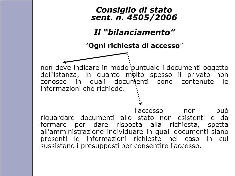 Università degli Studi di Perugia Consiglio di stato sent. n. 4505/2006 Il bilanciamento Ogni richiesta di accesso non deve indicare in modo puntuale