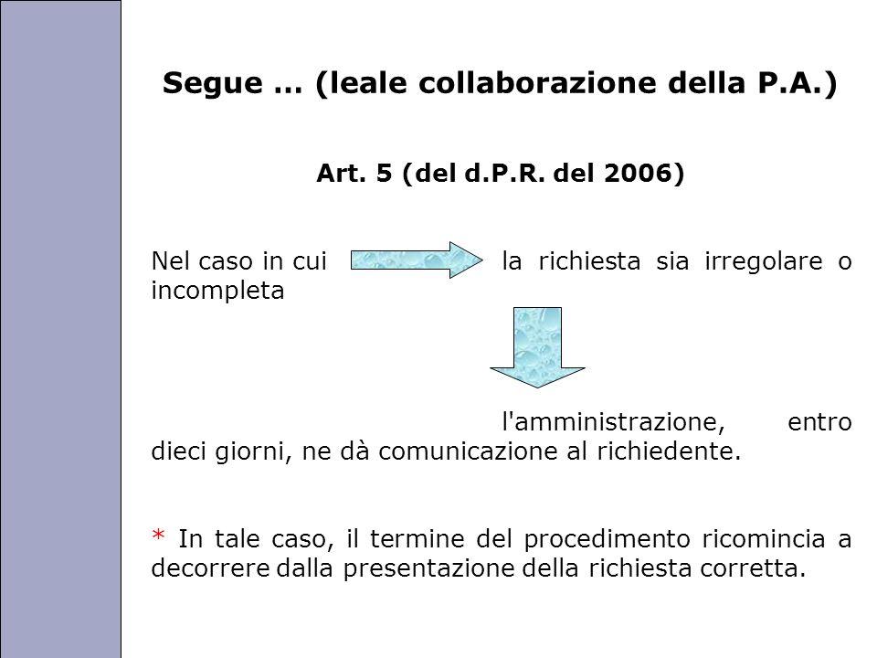 Università degli Studi di Perugia Segue … (leale collaborazione della P.A.) Art. 5 (del d.P.R. del 2006) Nel caso in cui la richiesta sia irregolare o