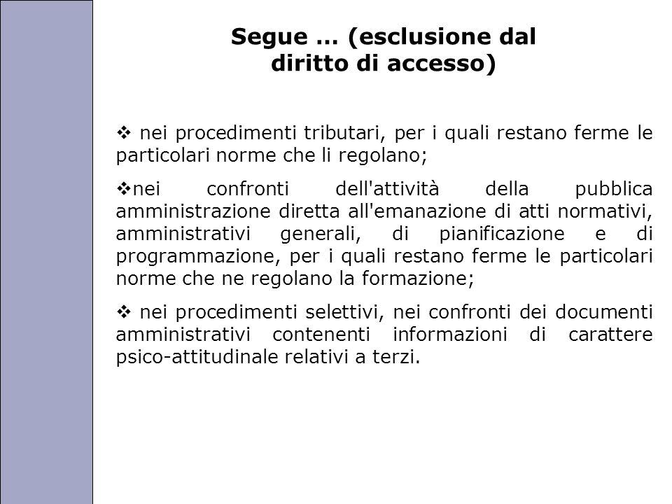 Università degli Studi di Perugia Segue … (esclusione dal diritto di accesso) nei procedimenti tributari, per i quali restano ferme le particolari nor