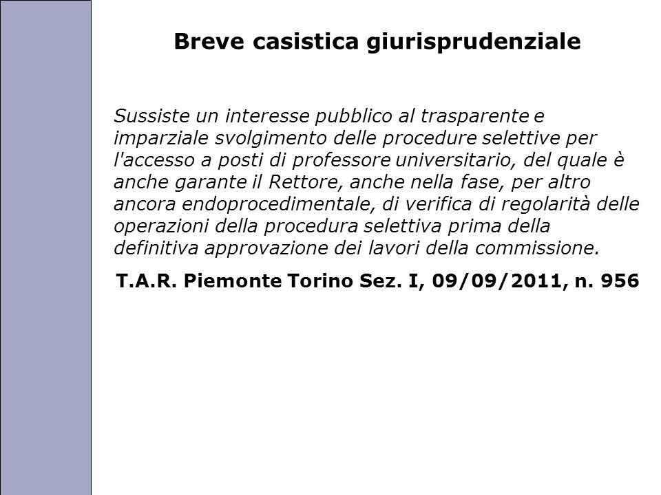 Università degli Studi di Perugia Breve casistica giurisprudenziale Sussiste un interesse pubblico al trasparente e imparziale svolgimento delle proce