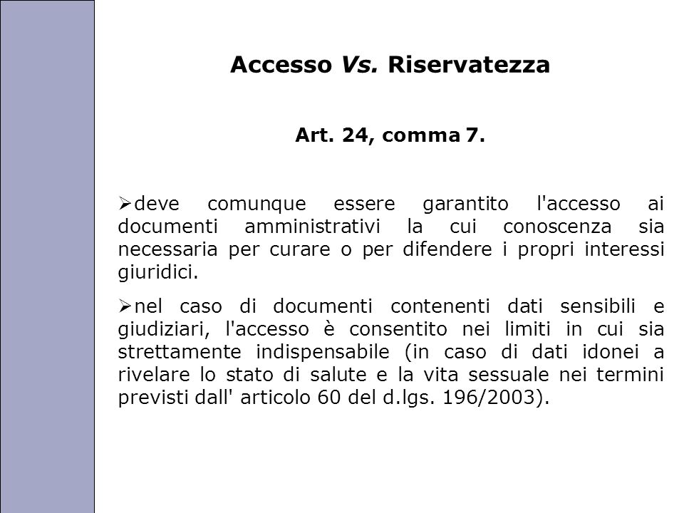Università degli Studi di Perugia Accesso Vs. Riservatezza Art. 24, comma 7. deve comunque essere garantito l'accesso ai documenti amministrativi la c