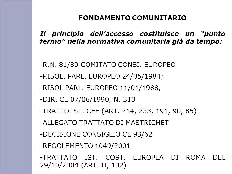Università degli Studi di Perugia FONDAMENTO COMUNITARIO Il principio dellaccesso costituisce un punto fermo nella normativa comunitaria già da tempo: -R.N.