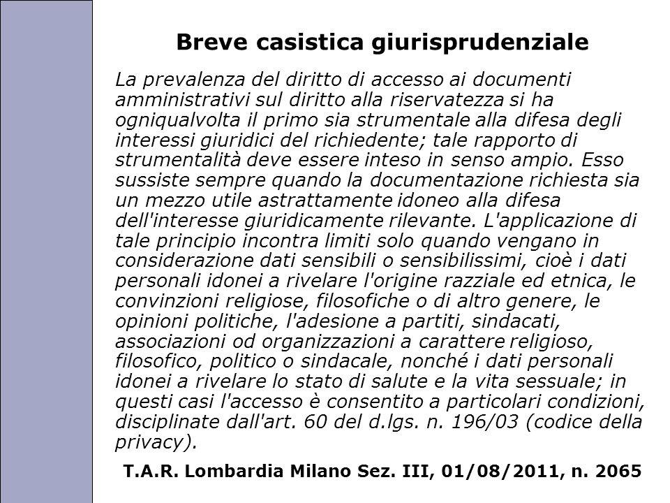 Università degli Studi di Perugia Breve casistica giurisprudenziale La prevalenza del diritto di accesso ai documenti amministrativi sul diritto alla