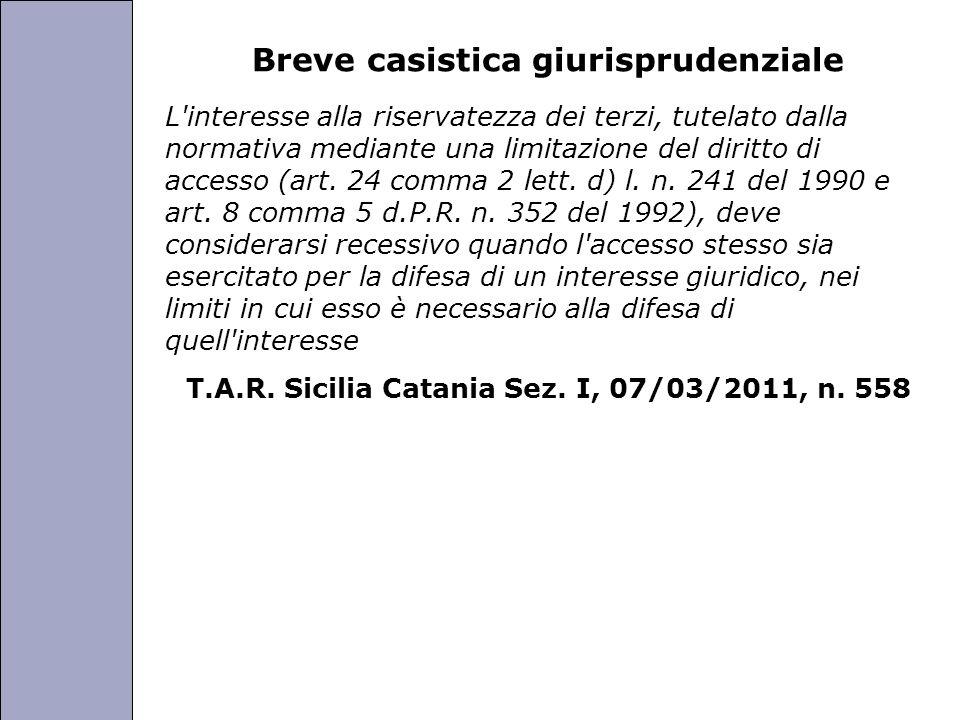 Università degli Studi di Perugia Breve casistica giurisprudenziale L interesse alla riservatezza dei terzi, tutelato dalla normativa mediante una limitazione del diritto di accesso (art.