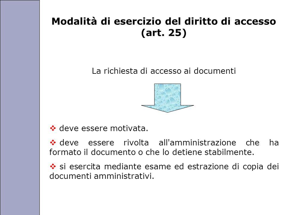 Università degli Studi di Perugia Modalità di esercizio del diritto di accesso (art. 25) La richiesta di accesso ai documenti deve essere motivata. de