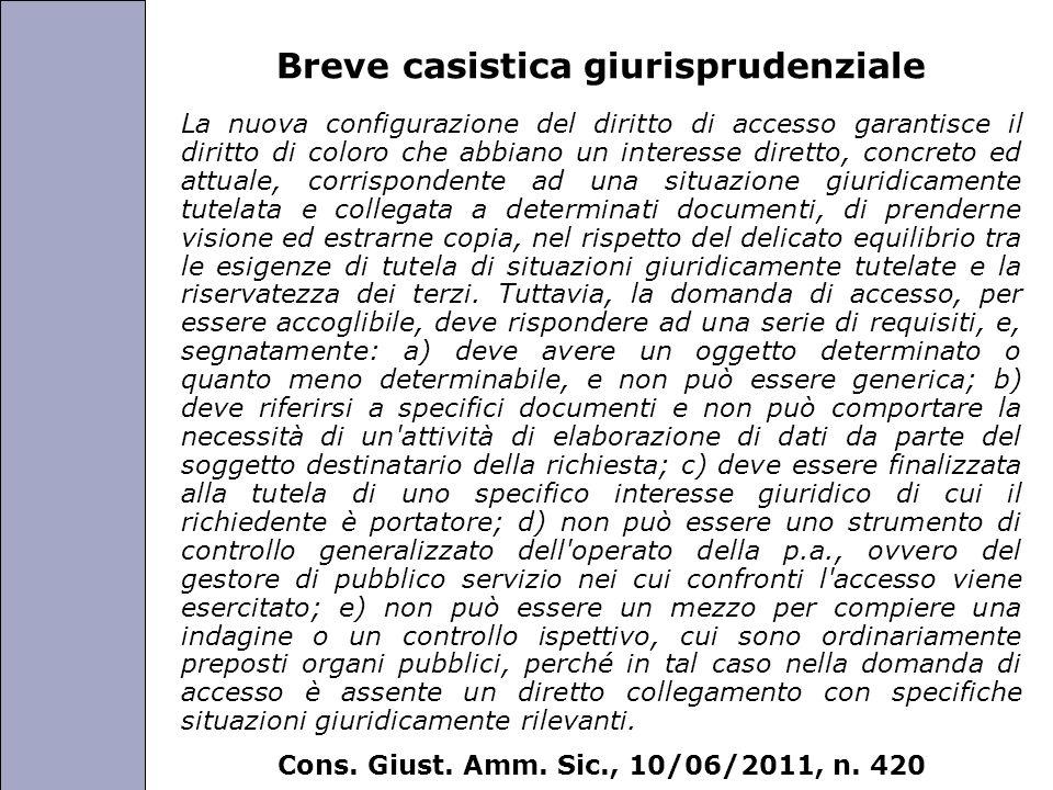 Università degli Studi di Perugia Breve casistica giurisprudenziale La nuova configurazione del diritto di accesso garantisce il diritto di coloro che