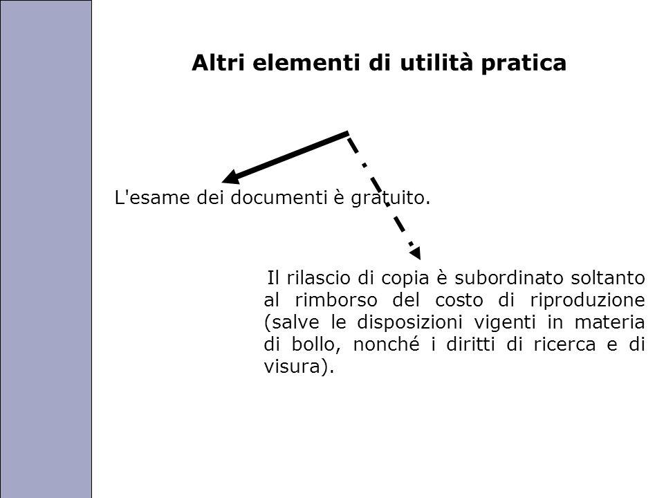 Università degli Studi di Perugia Altri elementi di utilità pratica L'esame dei documenti è gratuito. Il rilascio di copia è subordinato soltanto al r