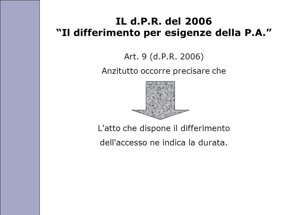Università degli Studi di Perugia IL d.P.R. del 2006 Il differimento per esigenze della P.A. Art. 9 (d.P.R. 2006) Anzitutto occorre precisare che L'at