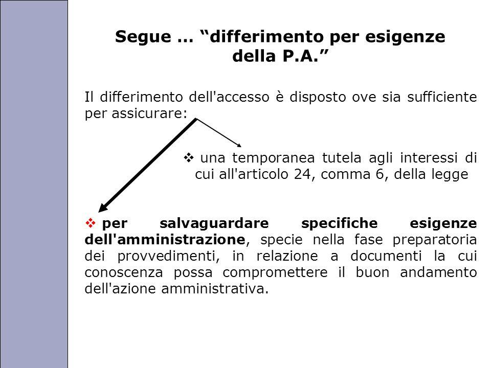 Università degli Studi di Perugia Segue … differimento per esigenze della P.A. Il differimento dell'accesso è disposto ove sia sufficiente per assicur