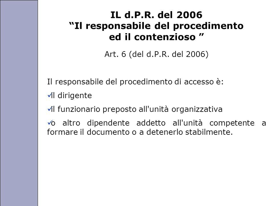 Università degli Studi di Perugia IL d.P.R. del 2006 Il responsabile del procedimento ed il contenzioso Art. 6 (del d.P.R. del 2006) Il responsabile d