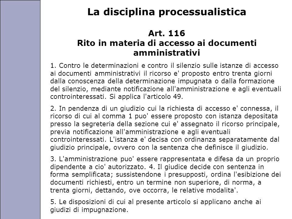 Università degli Studi di Perugia La disciplina processualistica Art. 116 Rito in materia di accesso ai documenti amministrativi 1. Contro le determin