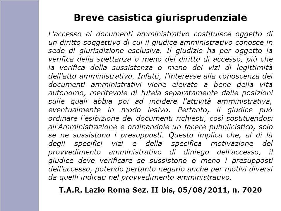 Università degli Studi di Perugia Breve casistica giurisprudenziale L accesso ai documenti amministrativo costituisce oggetto di un diritto soggettivo di cui il giudice amministrativo conosce in sede di giurisdizione esclusiva.