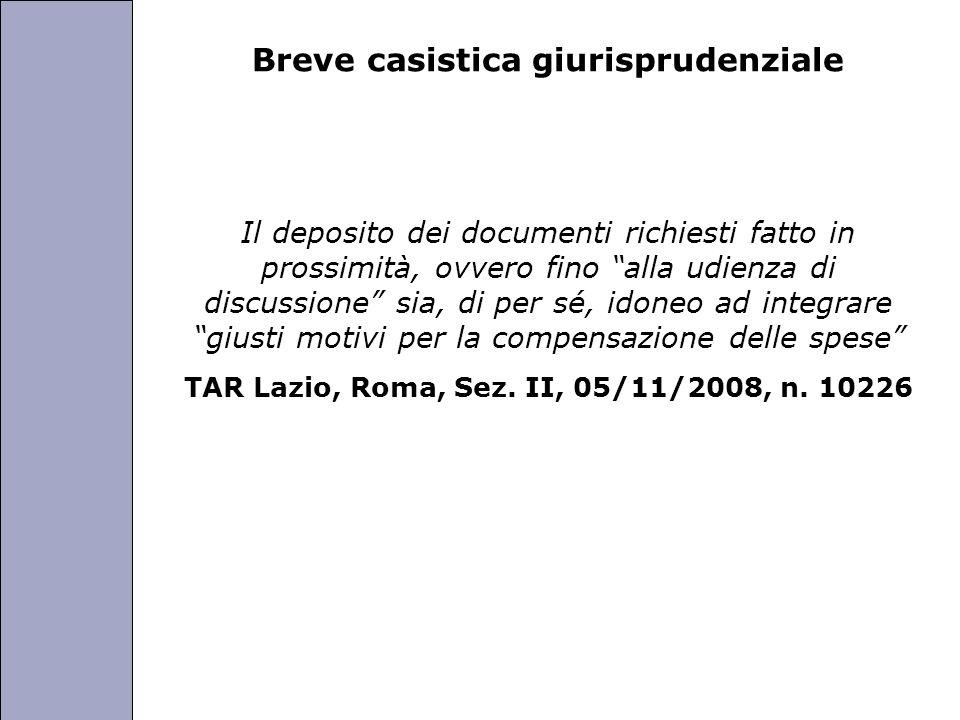 Università degli Studi di Perugia Breve casistica giurisprudenziale Il deposito dei documenti richiesti fatto in prossimità, ovvero fino alla udienza