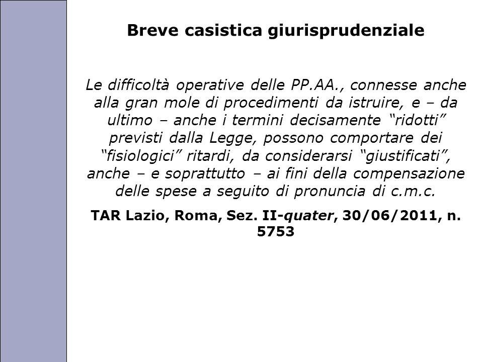 Università degli Studi di Perugia Breve casistica giurisprudenziale Le difficoltà operative delle PP.AA., connesse anche alla gran mole di procediment