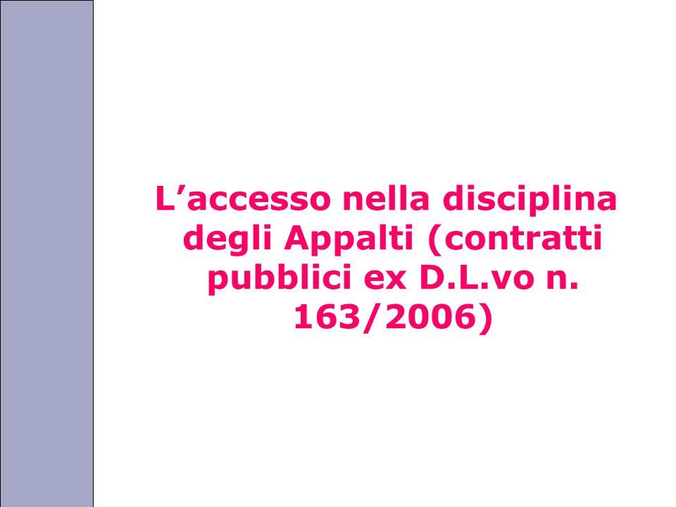 Università degli Studi di Perugia Laccesso nella disciplina degli Appalti (contratti pubblici ex D.L.vo n. 163/2006)