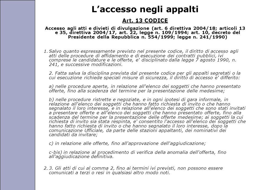 Università degli Studi di Perugia Laccesso negli appalti Art. 13 CODICE Accesso agli atti e divieti di divulgazione (art. 6 direttiva 2004/18; articol