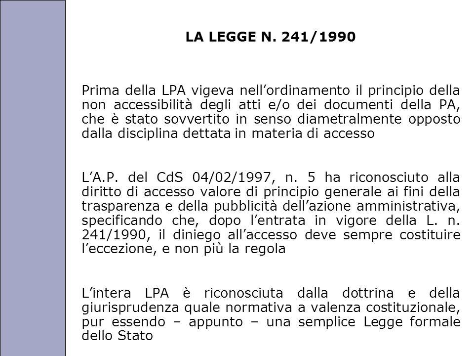 Università degli Studi di Perugia LA LEGGE N. 241/1990 Prima della LPA vigeva nellordinamento il principio della non accessibilità degli atti e/o dei