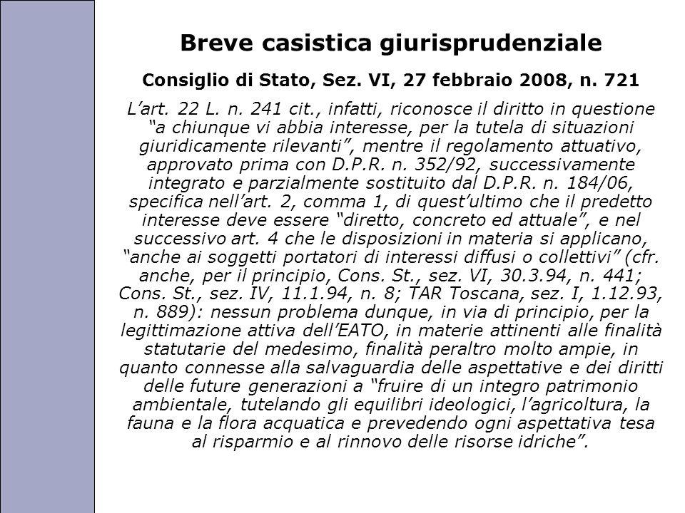 Università degli Studi di Perugia Breve casistica giurisprudenziale Consiglio di Stato, Sez. VI, 27 febbraio 2008, n. 721 Lart. 22 L. n. 241 cit., inf