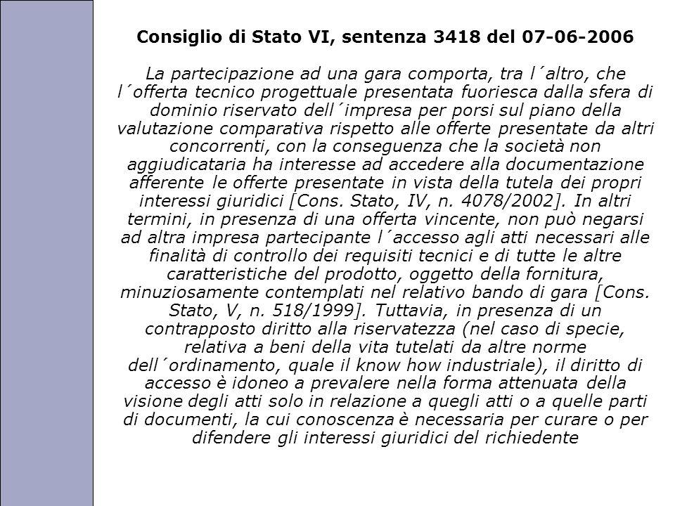 Università degli Studi di Perugia Consiglio di Stato VI, sentenza 3418 del 07-06-2006 La partecipazione ad una gara comporta, tra l´altro, che l´offer