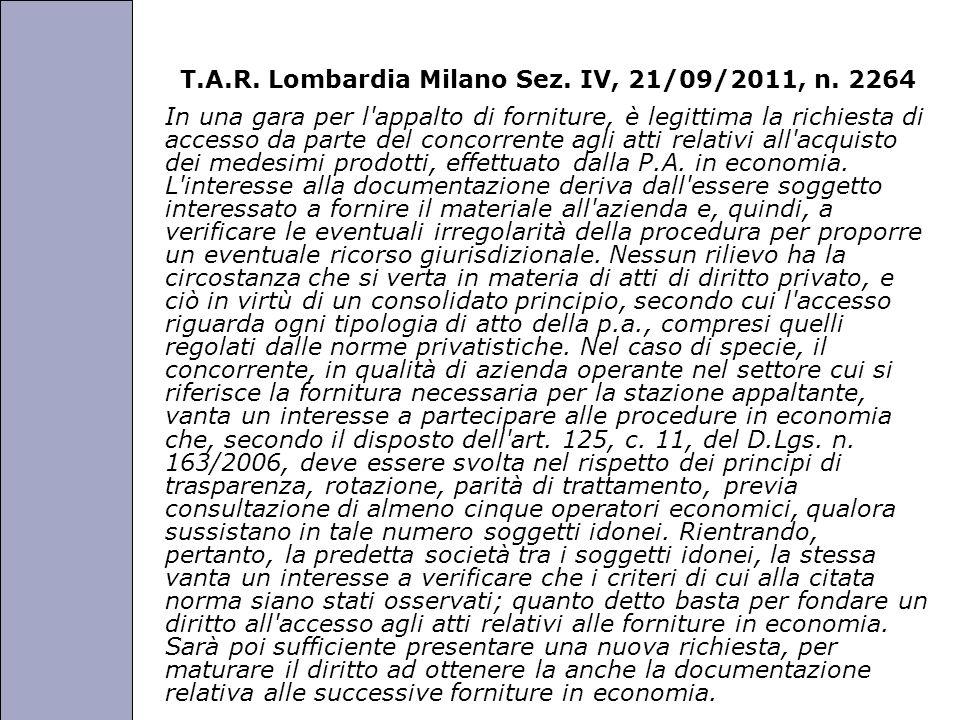 Università degli Studi di Perugia T.A.R. Lombardia Milano Sez. IV, 21/09/2011, n. 2264 In una gara per l'appalto di forniture, è legittima la richiest