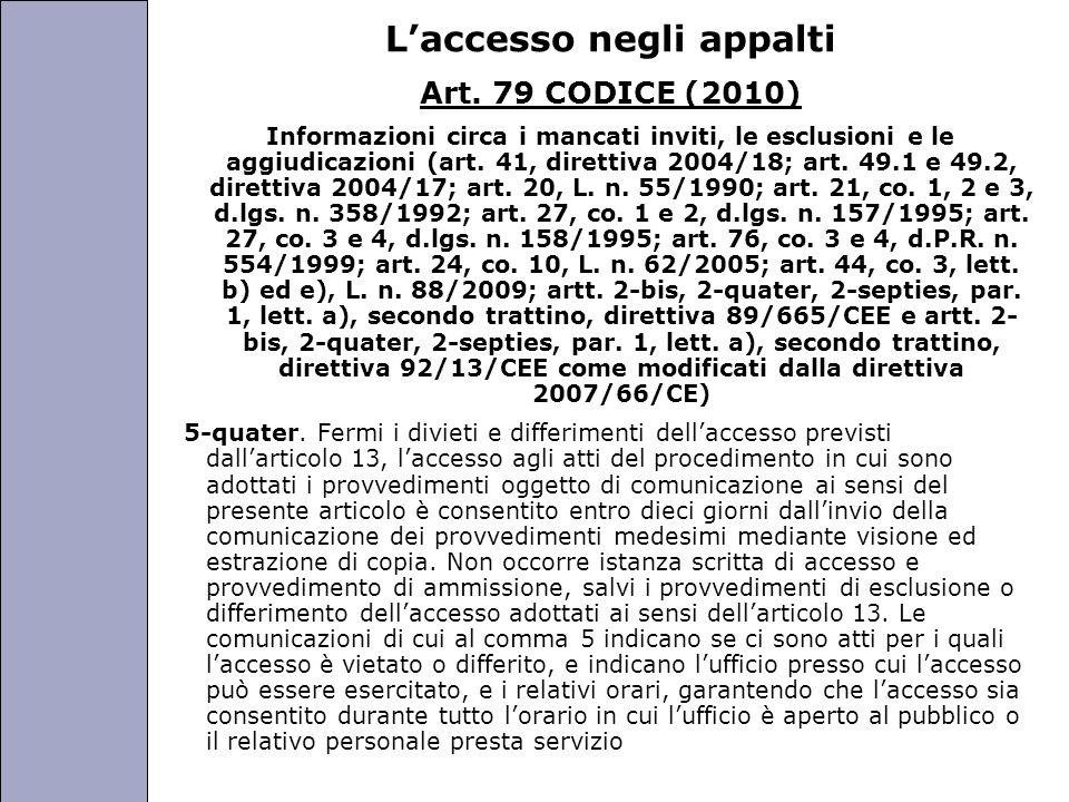 Università degli Studi di Perugia Laccesso negli appalti Art. 79 CODICE (2010) Informazioni circa i mancati inviti, le esclusioni e le aggiudicazioni