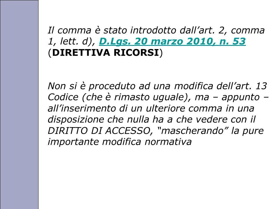 Università degli Studi di Perugia Il comma è stato introdotto dallart. 2, comma 1, lett. d), D.Lgs. 20 marzo 2010, n. 53 (DIRETTIVA RICORSI)D.Lgs. 20
