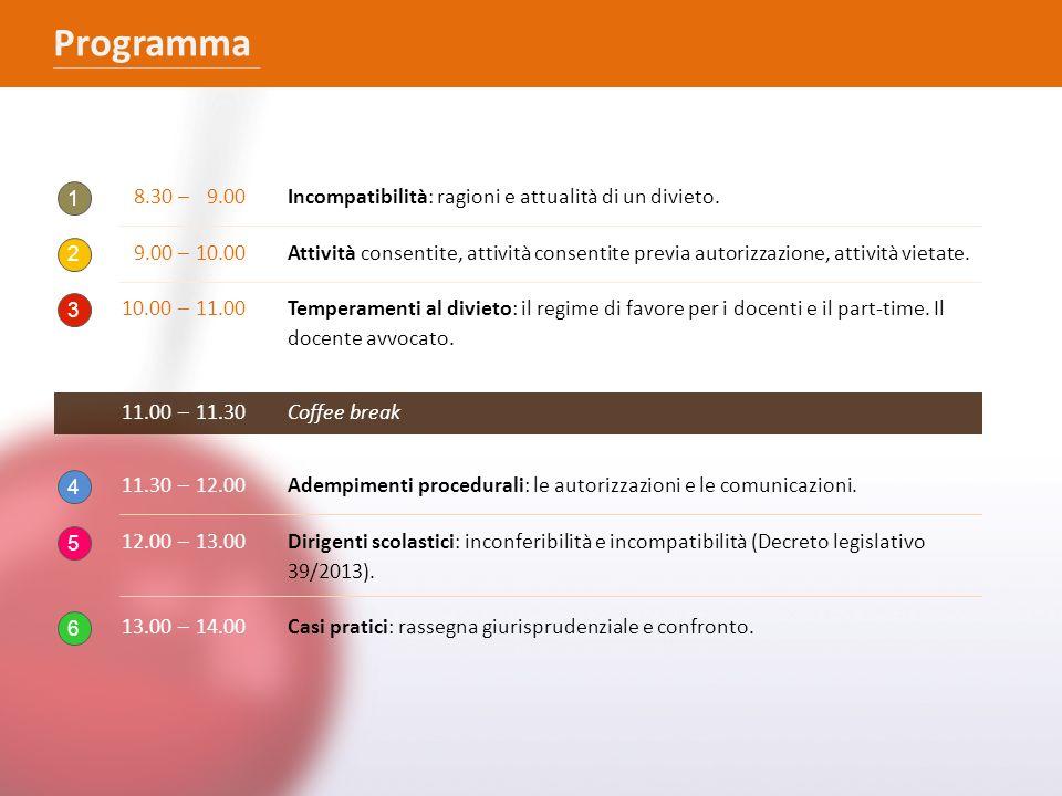 Programma 8.30–9.00Incompatibilità: ragioni e attualità di un divieto. 9.00–10.00Attività consentite, attività consentite previa autorizzazione, attiv