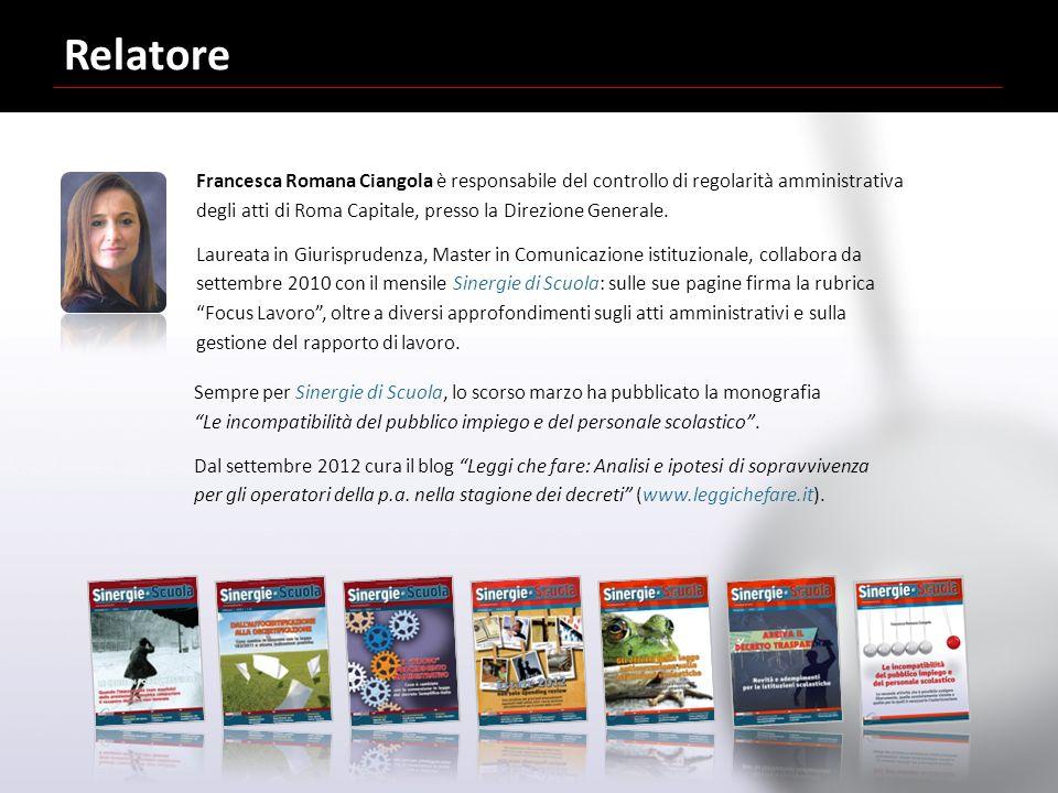 Relatore Francesca Romana Ciangola è responsabile del controllo di regolarità amministrativa degli atti di Roma Capitale, presso la Direzione Generale