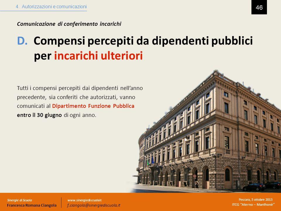 D. Compensi percepiti da dipendenti pubblici per incarichi ulteriori 46 4. Autorizzazioni e comunicazioni Sinergie di Scuola Francesca Romana Ciangola