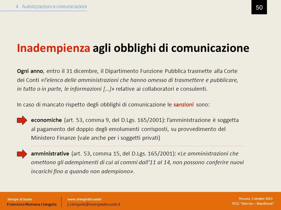 Inadempienza agli obblighi di comunicazione 50 4. Autorizzazioni e comunicazioni Sinergie di Scuola Francesca Romana Ciangola Pescara, 3 ottobre 2013