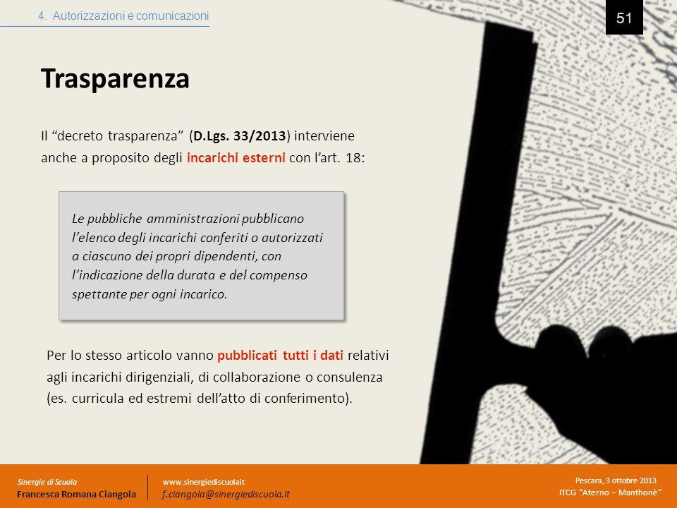 Trasparenza 51 4. Autorizzazioni e comunicazioni Sinergie di Scuola Francesca Romana Ciangola Pescara, 3 ottobre 2013 ITCG Aterno – Manthonè www.siner