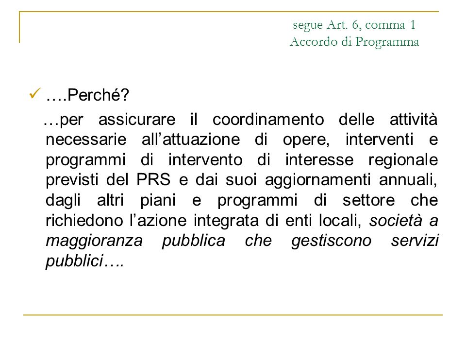 segue Art. 6, comma 1 Accordo di Programma ….Perché.