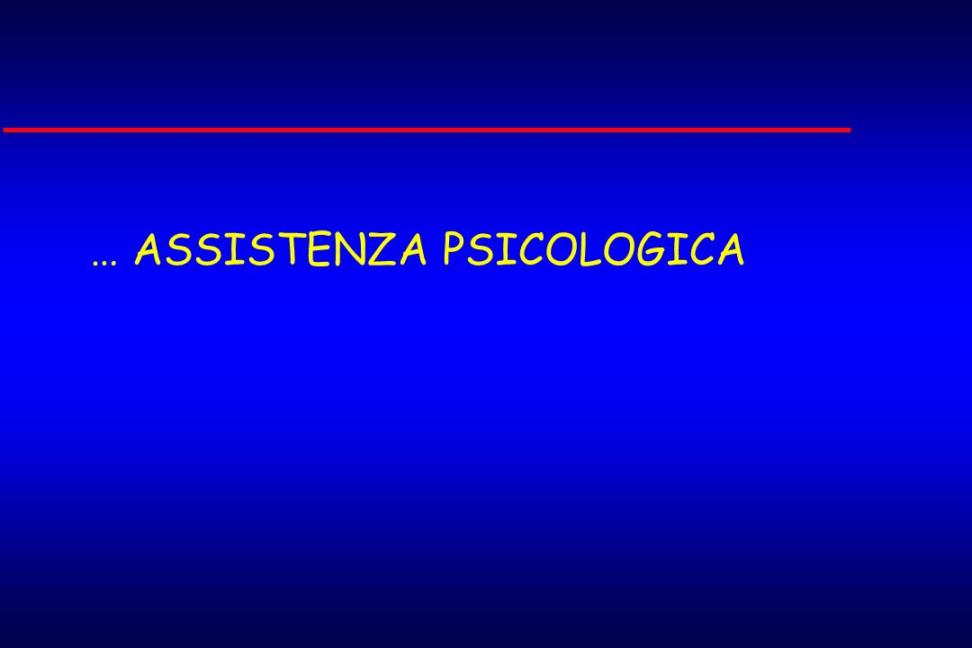 … ASSISTENZA PSICOLOGICA