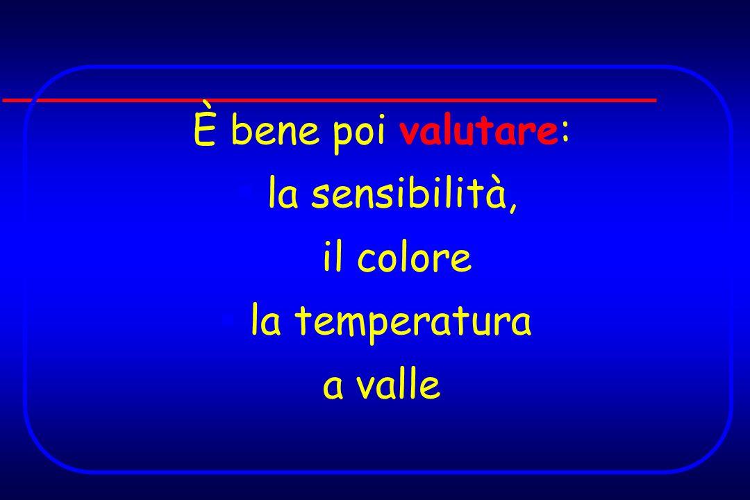 È bene poi valutare: la sensibilità, il colore la temperatura a valle