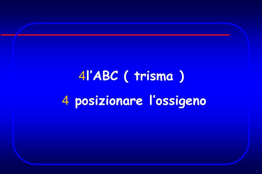 4 lABC ( trisma ) 4 posizionare lossigeno