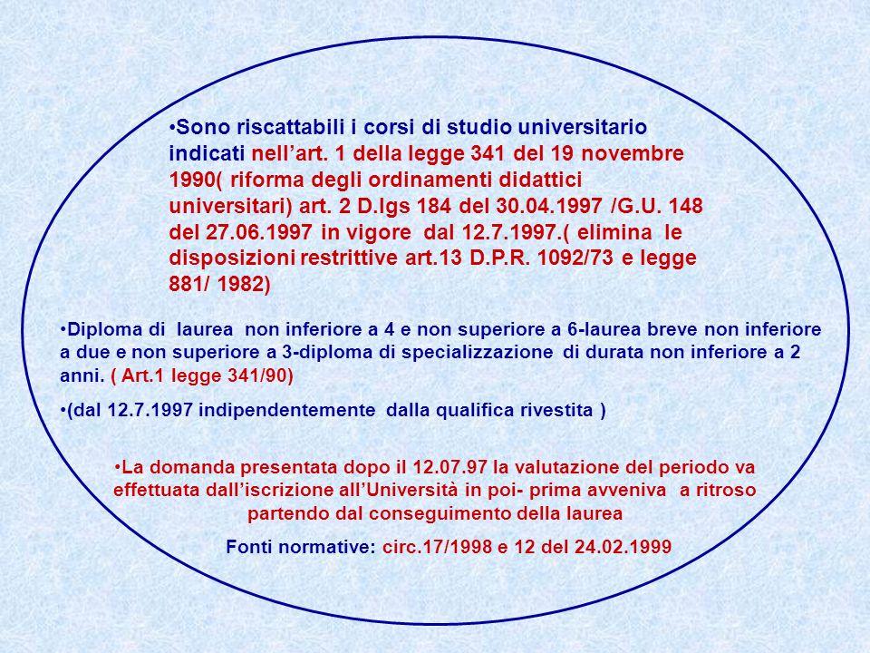 Sono riscattabili i corsi di studio universitario indicati nellart. 1 della legge 341 del 19 novembre 1990( riforma degli ordinamenti didattici univer
