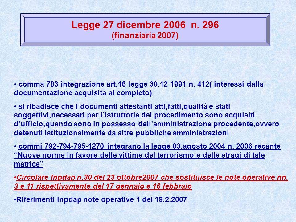 Legge 27 dicembre 2006 n. 296 (finanziaria 2007) comma 783 integrazione art.16 legge 30.12 1991 n. 412( interessi dalla documentazione acquisita al co