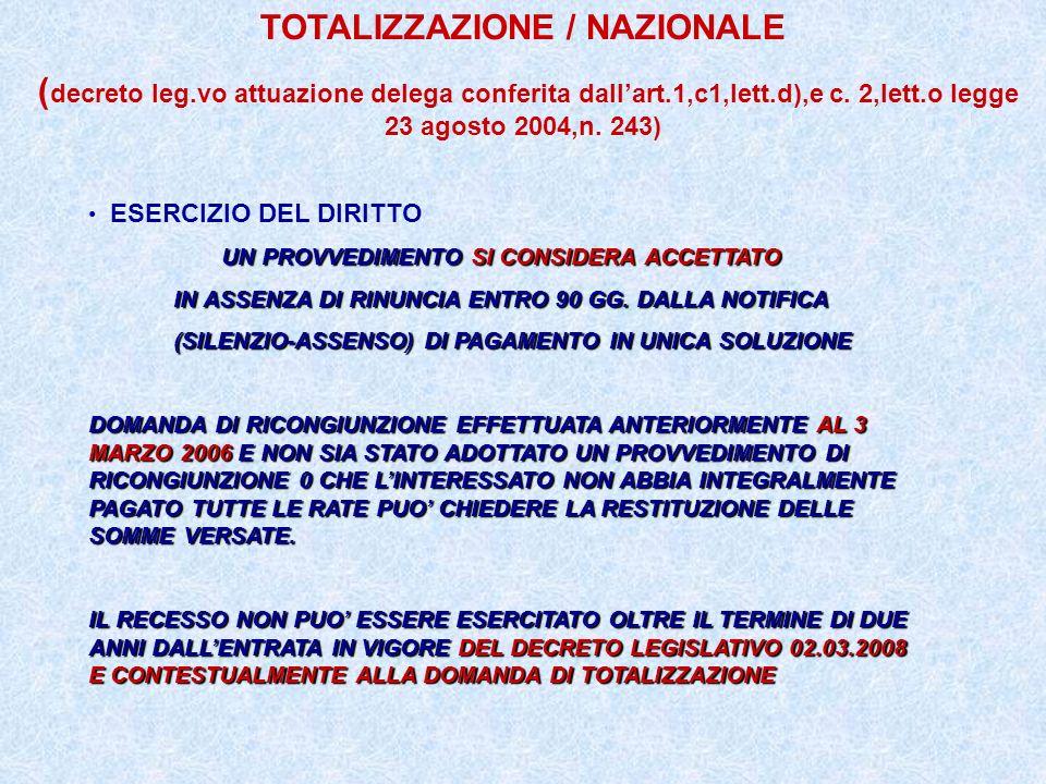 TOTALIZZAZIONE / NAZIONALE ( decreto leg.vo attuazione delega conferita dallart.1,c1,lett.d),e c. 2,lett.o legge 23 agosto 2004,n. 243) ESERCIZIO DEL