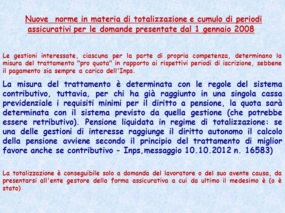 Nuove norme in materia di totalizzazione e cumulo di periodi assicurativi per le domande presentate dal 1 gennaio 2008 Le gestioni interessate, ciascu